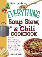 The Everything Soup  Stew  and Chili Cookbook PDF
