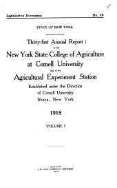 Annual Report of the New York State College of Agriculture at Cornell University and the Agricultural Experiment Station: Volume 1; Volume 31