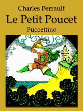 Le Petit Poucet (Français Italien édition bilingue): Puccettino (Francese Italiano Edizione bilingue illustrato)