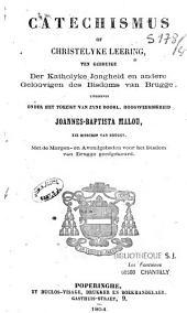 Catechismus of Christelyke Leering, ten gebruike der Katholyke Jongheid... Bisdoms van Brugge