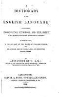 A Dictionary of the English Language  containing the pronunciation  etymology and explanation of all words authorized by eminent writers  To which are added  a vocabulary of the roots of English words and an accented list of proper names PDF