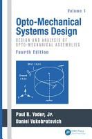 Opto Mechanical Systems Design Two Volume Set