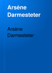 Arsène Darmesteter: 3. ptie. Études françaises