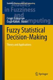Fuzzy Statistical Decision-Making: Theory and Applications