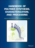 Handbook of Polymer Synthesis  Characterization  and Processing PDF