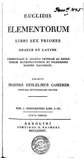 Euclidis Elementorum libri sex priores, Graece et Latine, comm. illustr., ed. I. G. Camerer