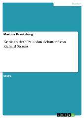"""Kritik an der """"Frau ohne Schatten"""" von Richard Strauss"""
