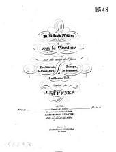 Mélange: pour la guitar ; sur des motifs des opéras Fra Diavolo, Le Comte Ory, Zampa, le Serment & Guillaume Tell ; op. 263