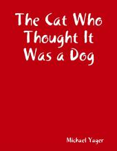 The Cat Who Thought It Was a Dog