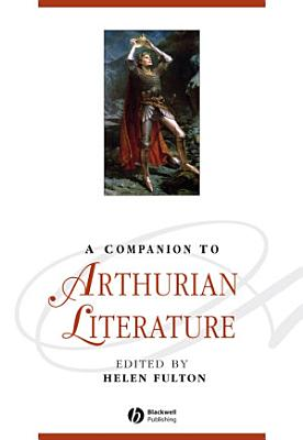 A Companion to Arthurian Literature PDF