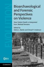 Bioarchaeological and Forensic Perspectives on Violence PDF