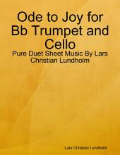 Ode to Joy for Bb Trumpet and Cello - Pure Duet Sheet Music By Lars Christian Lundholm