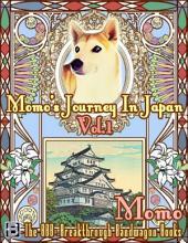 Momo's Journey In Japan: Volume 1