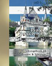 Praxis Zeichnen - XL Übungsbuch 28: Burgen & Schlösser