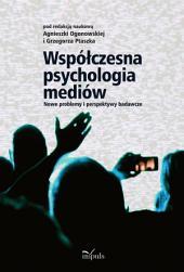 Współczesna psychologia mediów: Nowe problemy i perspektywy badawcze
