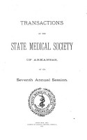 Transactions of the State Medical Society of Arkansas PDF