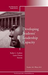 Developing Students' Leadership Capacity: New Directions for Student Services, Number 140, Edition 2
