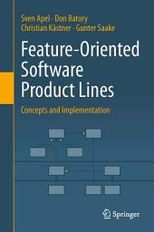 Feature-Oriented Software Product Lines: Concepts and Implementation