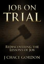 Job on Trial: Rediscovering the Lessons of Job