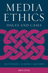 Media Ethics: Issues and Cases, Edition 9