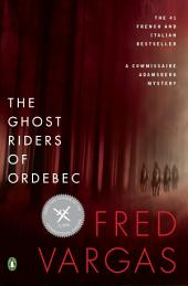 The Ghost Riders of Ordebec: A Commissaire Adamsberg Mystery
