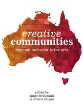 Creative Communities: Regional Inclusion & the Arts