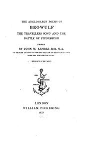 The Anglo-Saxon Poems of Beowulf: The Travellers Song and the Battle of Finnesburh, Volume 1