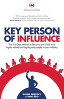 Key Person of Influence  Canadian Edition   The Five Step Method to Become One of the Most Highly Valued and Highly Paid People in Your Industry