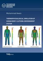 Thermophysiological simulation of human body clothing environment system PDF