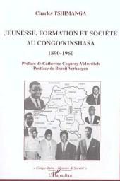 JEUNESSE, FORMATION ET SOCIÉTÉ AU CONGO/KINSHASA 1890-1960