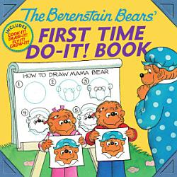 The Berenstain Bears    First Time Do It  Book PDF