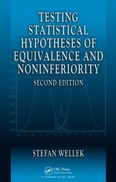 Testing Statistical Hypotheses of Equivalence and Noninferiority: Edition 2