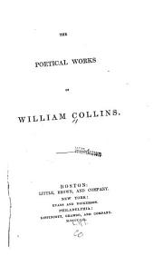 The Poetical Works of William Collins: With a Memoir