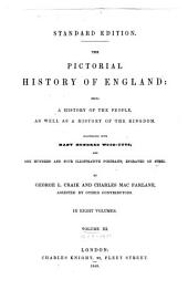 The Pictorial History of England: Being a History of the People, as Well as a History of the Kingdom ...