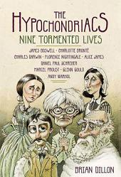 The Hypochondriacs: Nine Tormented Lives