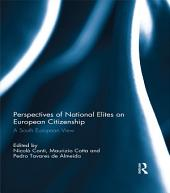 Perspectives of National Elites on European Citizenship: A South European View