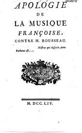 Apologie de la musique françoise: contre M. Rousseau...