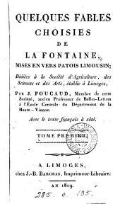 Quelques fables choisies, mises en vers patois limousin, par J. Foucaud, avec le texte français: Volume1