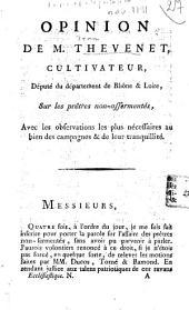 Opinion de M. thevenet, cultivateur, député du département de Rhône et Loire, sur les prêtres non-assermentés, avec les observations les plus nécessaires au bien des campagnes et de leur tranquillité