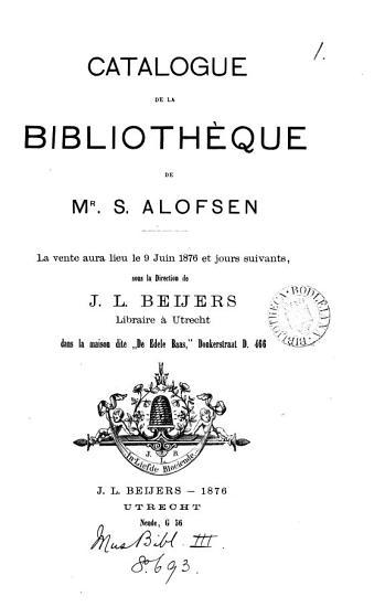 Catalogue de la biblioth  que de mr  S  Alofsen  La vente aura lieu le 9 juin et jours suivants PDF