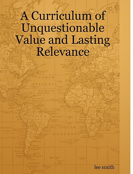 A Curriculum Of Unquestionable Value And Lasting Relevance