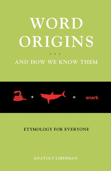 Word Origins And How We Know Them