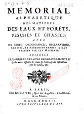 Mémorial alphabétique des matières des eaux et forêts, pesches et chasses, avec les édits, ordonnances, déclarations...