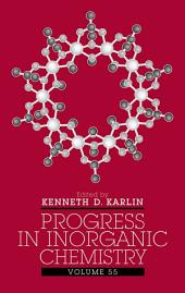Progress in Inorganic Chemistry: Volume 55