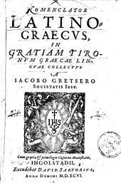 Nomenclator Latino-Graecus in gratiam tironum Graecae linguae collectus