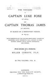 The Voyages of Captain Luke Foxe of Hull, and Captain Thomas James of Bristol, in Search of a Northwest Passage, in 1631-32: With Narratives of the Earlier Northwest Voyages of Frobisher, Davis, Weymouth, Hall, Knight, Hudson, Button, Gibbons, Bylot, Baflin, Hawkridge, Ad Others, Issue 89