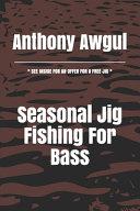 Seasonal Jig Fishing For Bass