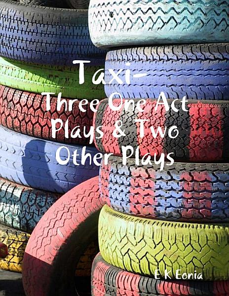 Download Taxi  Three One Act Plays   Two Other Plays Book