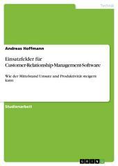 Einsatzfelder für Customer-Relationship-Management-Software: Wie der Mittelstand Umsatz und Produktivität steigern kann