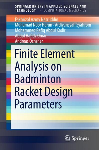 Finite Element Analysis on Badminton Racket Design Parameters